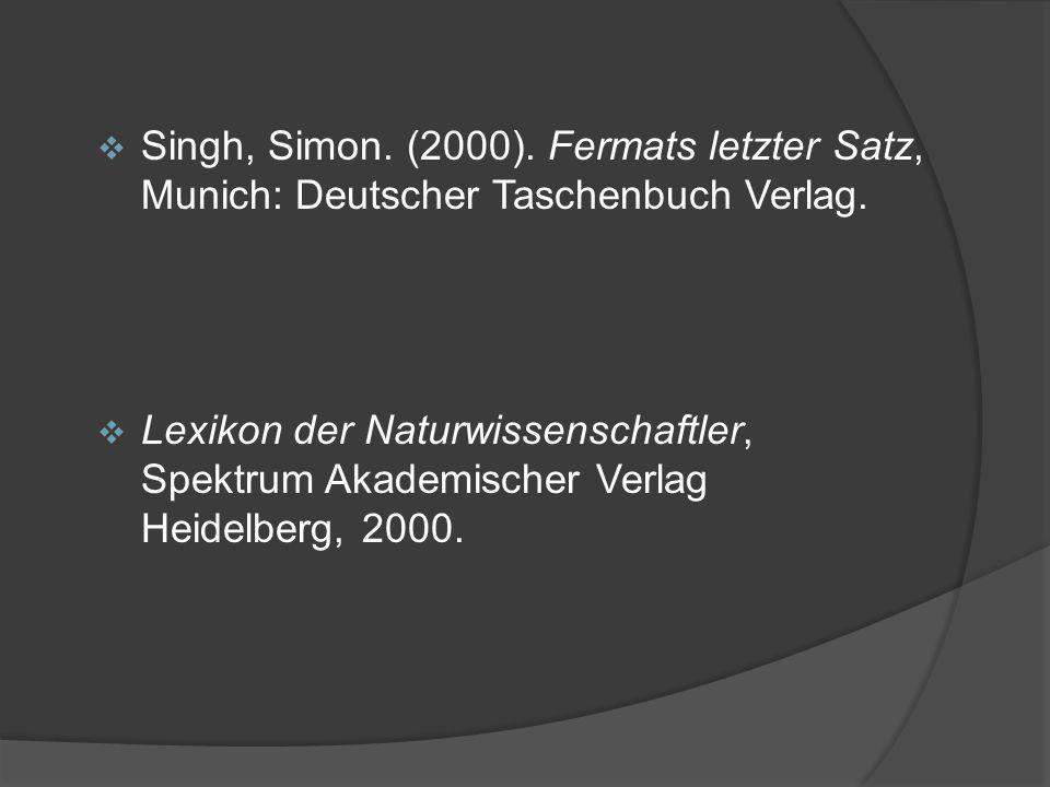 Singh, Simon. (2000). Fermats letzter Satz, Munich: Deutscher Taschenbuch Verlag.