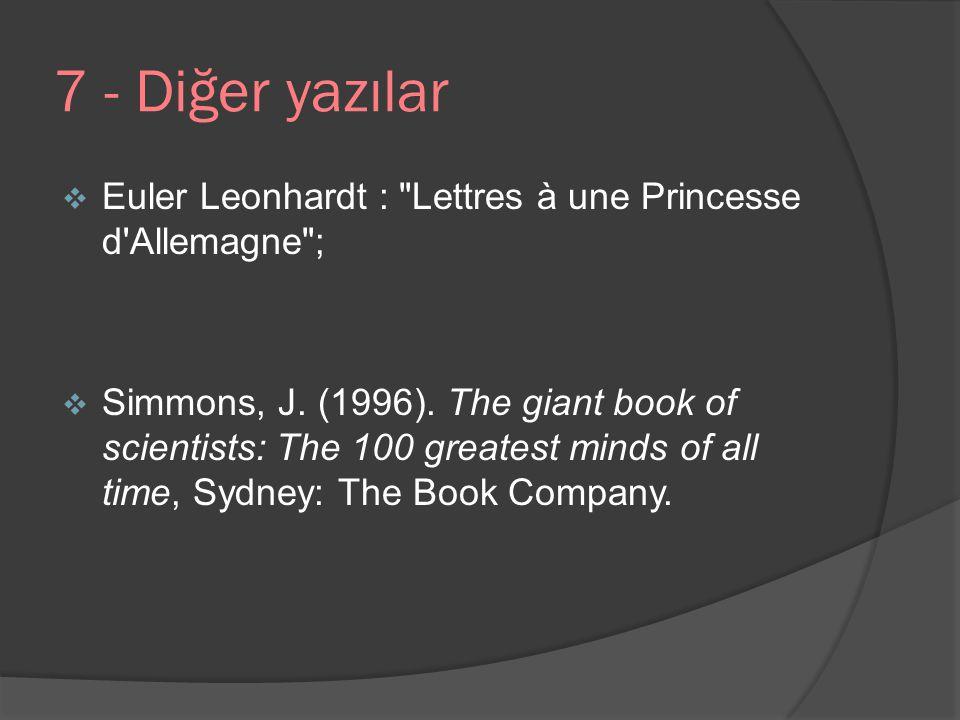 7 - Diğer yazılar Euler Leonhardt : Lettres à une Princesse d Allemagne ;