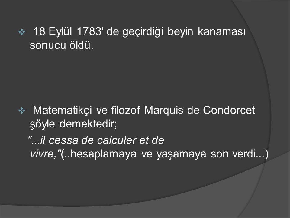 18 Eylül 1783 de geçirdiği beyin kanaması sonucu öldü.