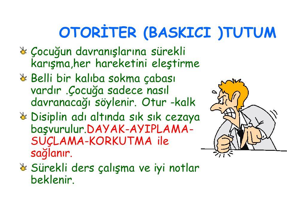 OTORİTER (BASKICI )TUTUM
