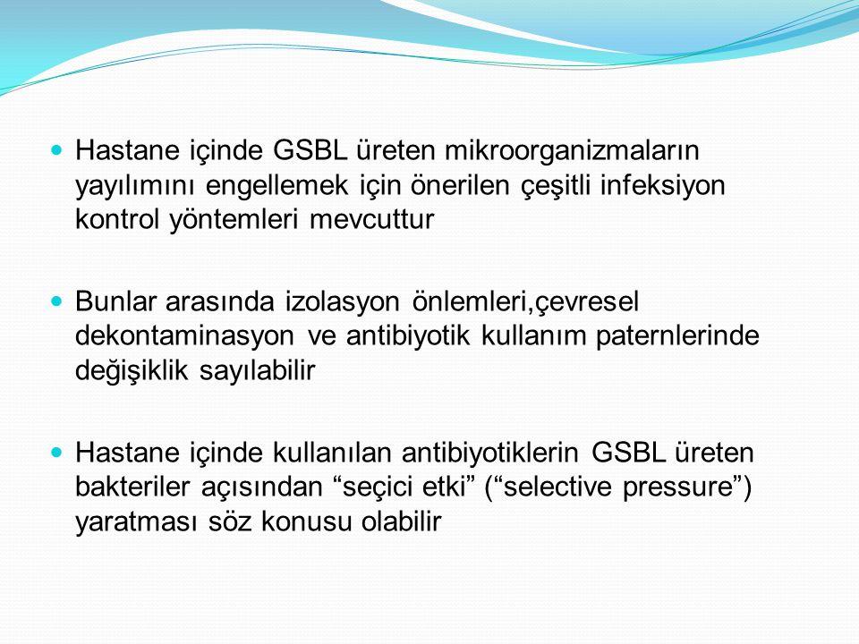 Hastane içinde GSBL üreten mikroorganizmaların yayılımını engellemek için önerilen çeşitli infeksiyon kontrol yöntemleri mevcuttur