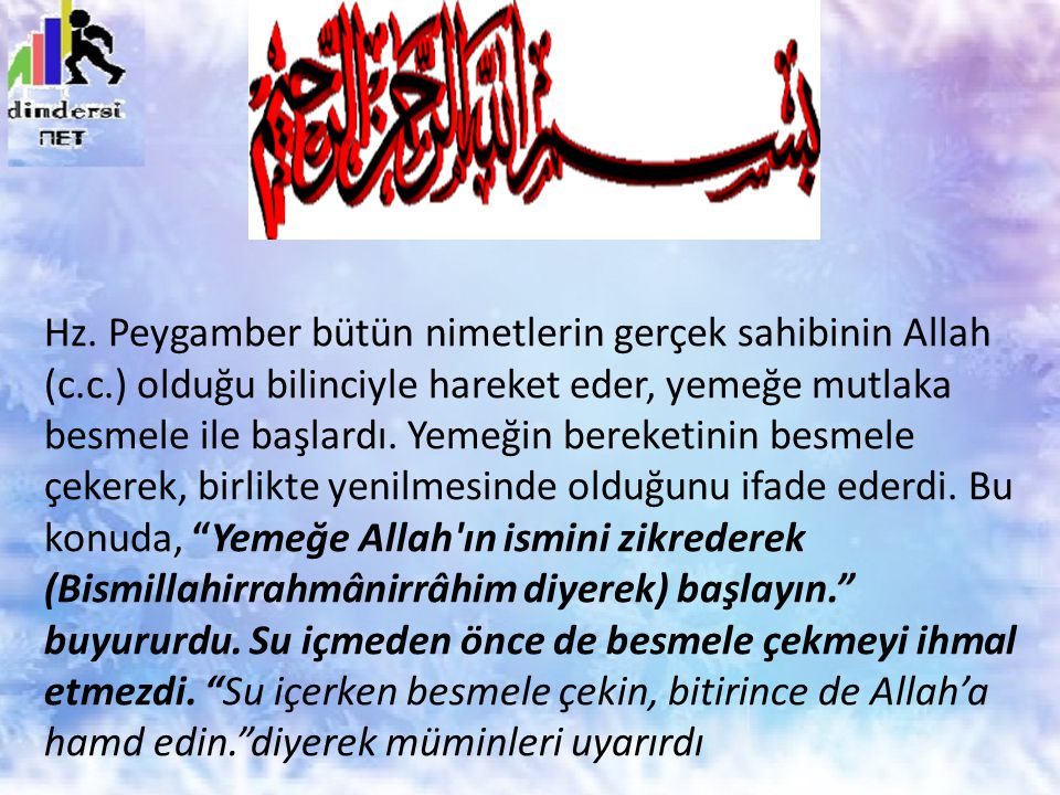 Hz. Peygamber bütün nimetlerin gerçek sahibinin Allah (c. c