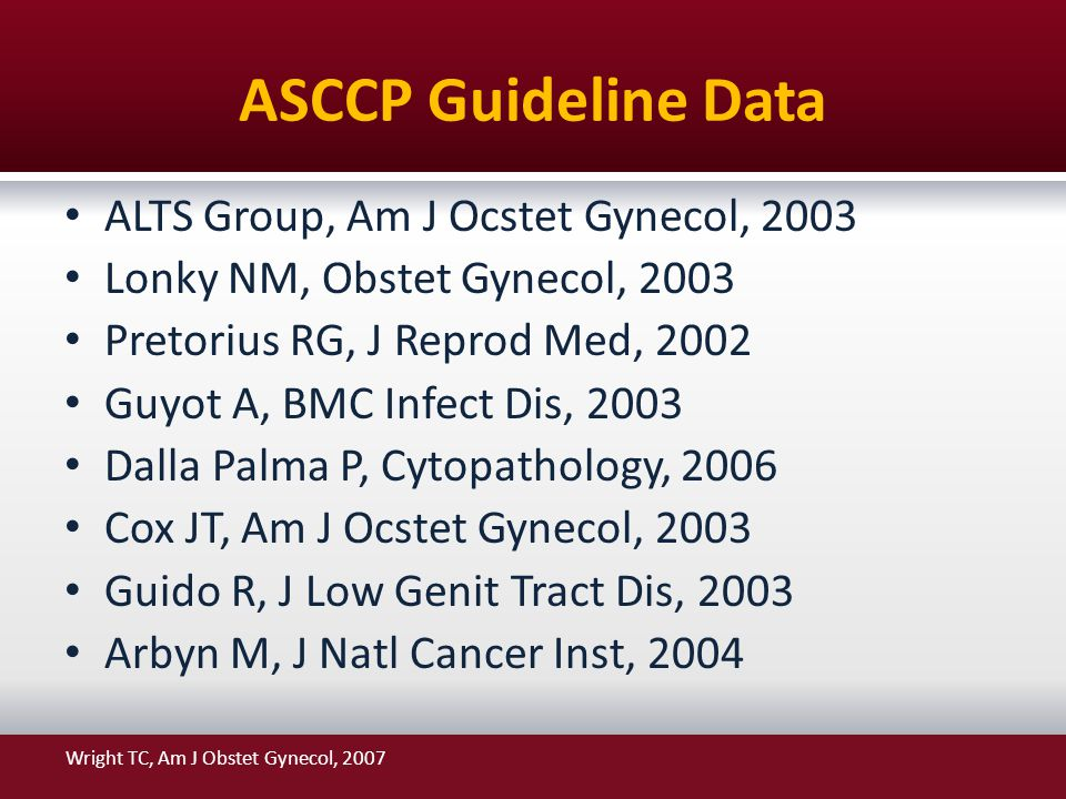 ASCCP Guideline Data ALTS Group, Am J Ocstet Gynecol, 2003