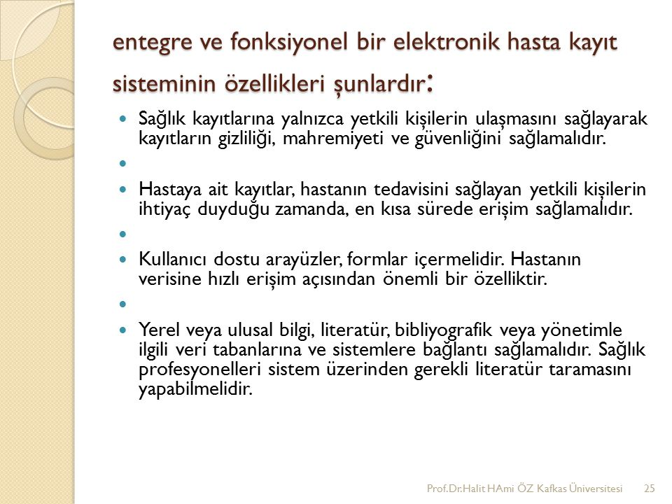 entegre ve fonksiyonel bir elektronik hasta kayıt sisteminin özellikleri şunlardır: