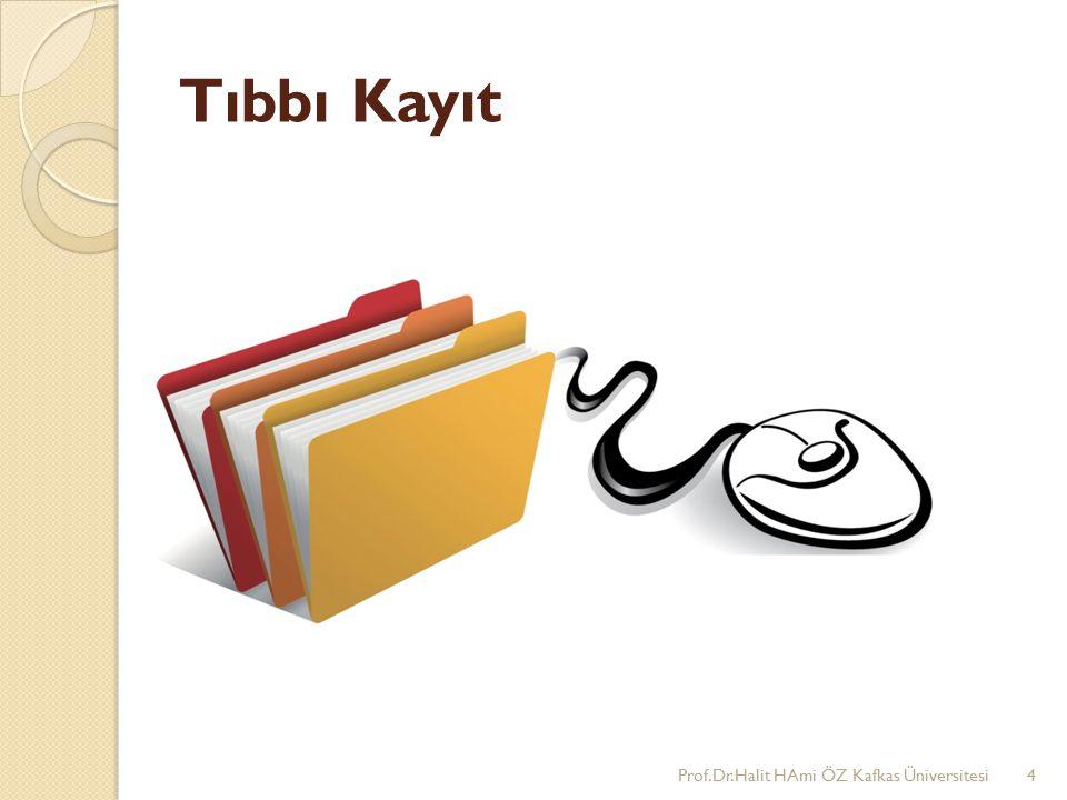 Tıbbı Kayıt Prof.Dr.Halit HAmi ÖZ Kafkas Üniversitesi