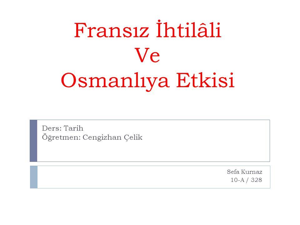 Fransız İhtilâli Ve Osmanlıya Etkisi