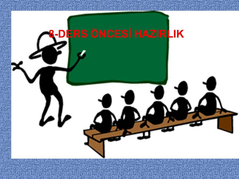 8-DERS ÖNCESİ HAZIRLIK