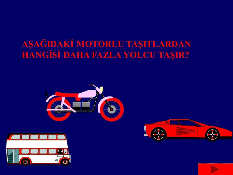 AŞAĞIDAKİ MOTORLU TAŞITLARDAN HANGİSİ DAHA FAZLA YOLCU TAŞIR