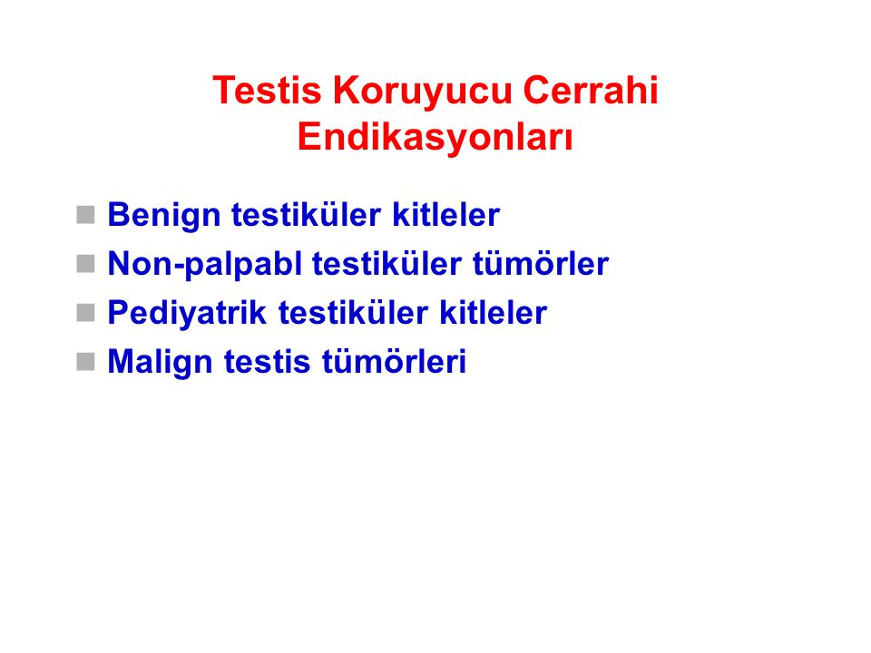 Testis Koruyucu Cerrahi Endikasyonları