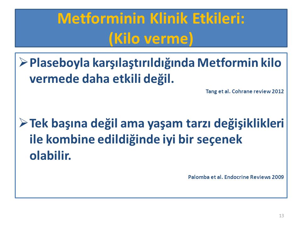 Metforminin Klinik Etkileri: (Kilo verme)