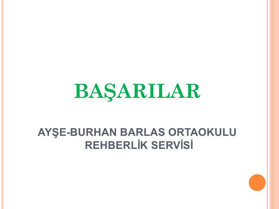 BAŞARILAR AYŞE-BURHAN BARLAS ORTAOKULU REHBERLİK SERVİSİ
