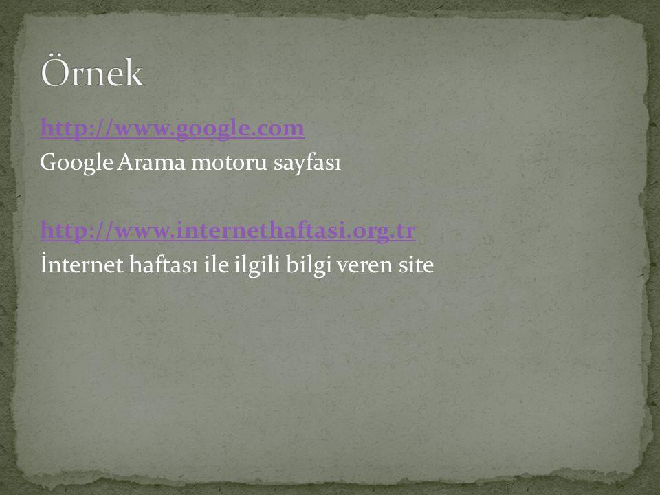 Örnek http://www.google.com Google Arama motoru sayfası