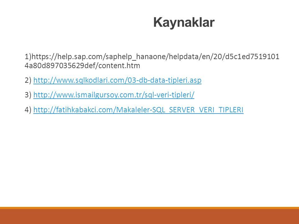 Kaynaklar 1)https://help.sap.com/saphelp_hanaone/helpdata/en/20/d5c1ed7519101 4a80d897035629def/content.htm.