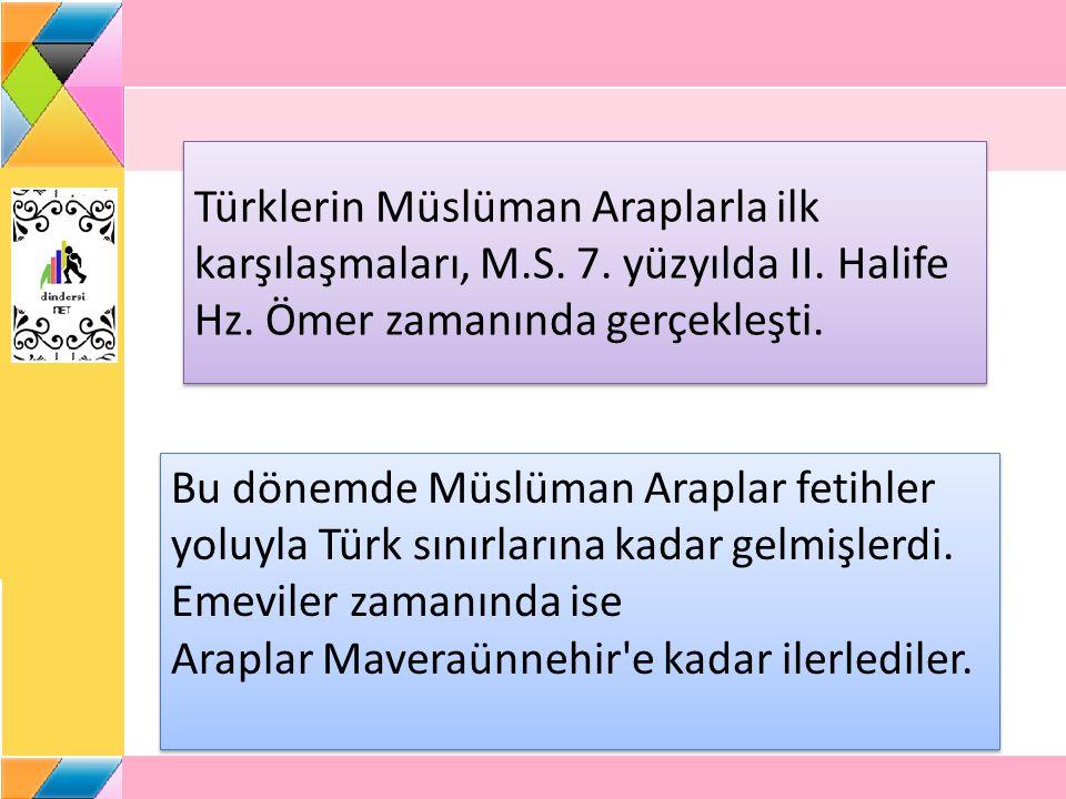 Türklerin Müslüman Araplarla ilk karşılaşmaları, M. S. 7. yüzyılda II