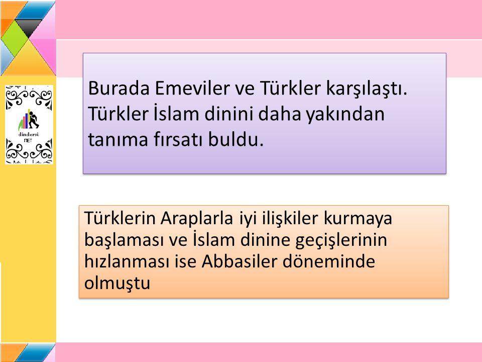 Burada Emeviler ve Türkler karşılaştı