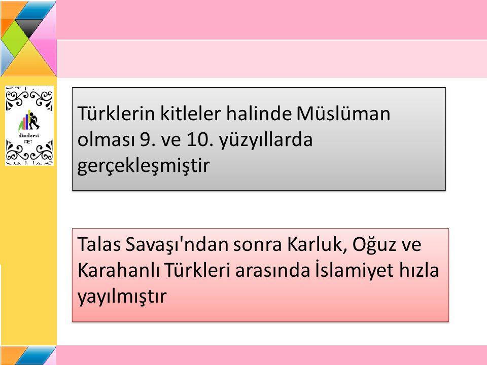 Türklerin kitleler halinde Müslüman olması 9. ve 10