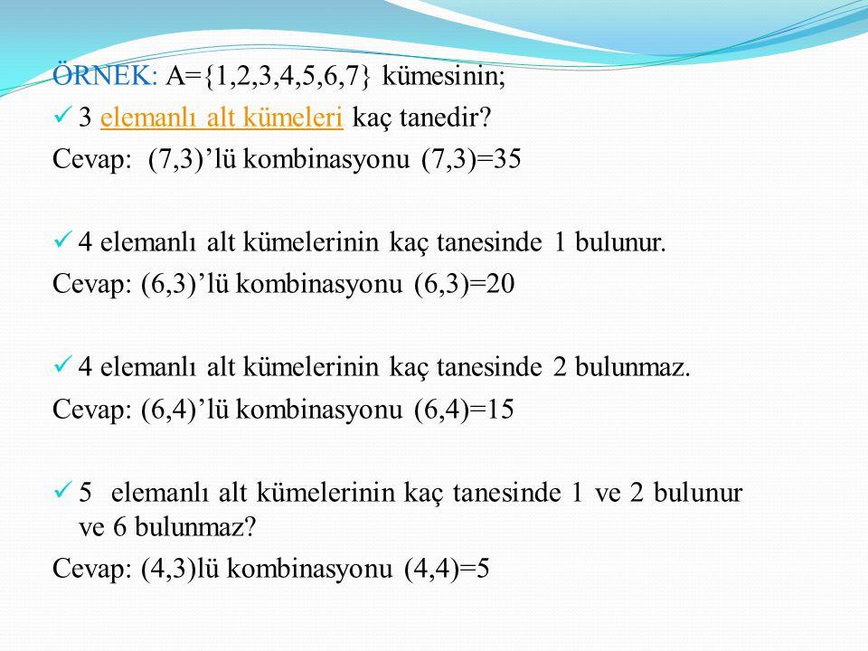 ÖRNEK: A={1,2,3,4,5,6,7} kümesinin;