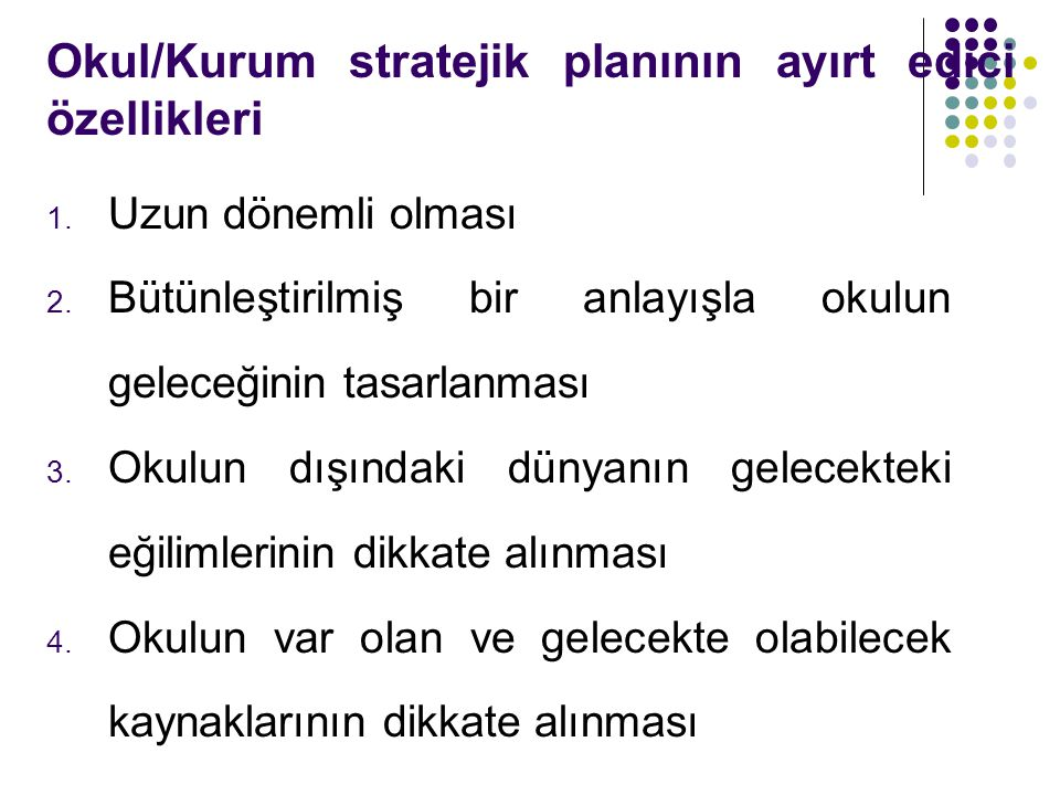 Okul/Kurum stratejik planının ayırt edici özellikleri