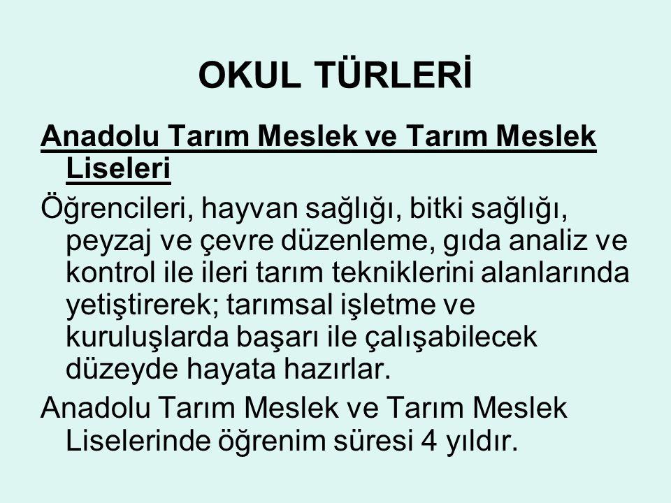 OKUL TÜRLERİ Anadolu Tarım Meslek ve Tarım Meslek Liseleri