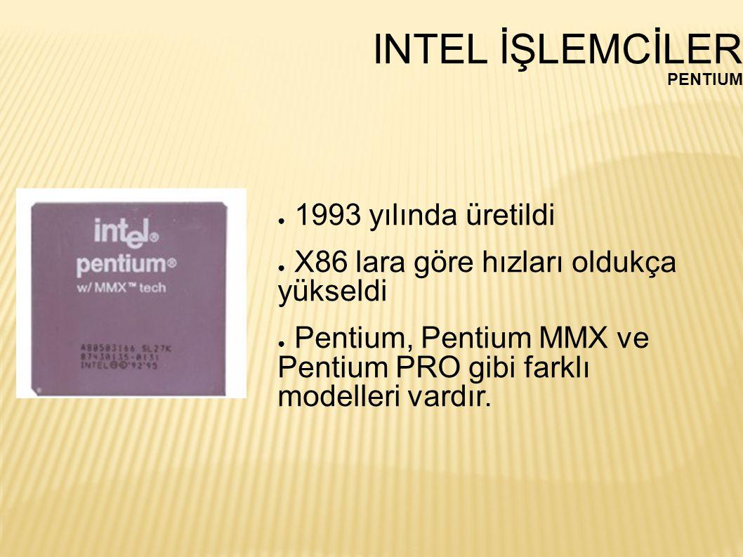 INTEL İŞLEMCİLER 1993 yılında üretildi