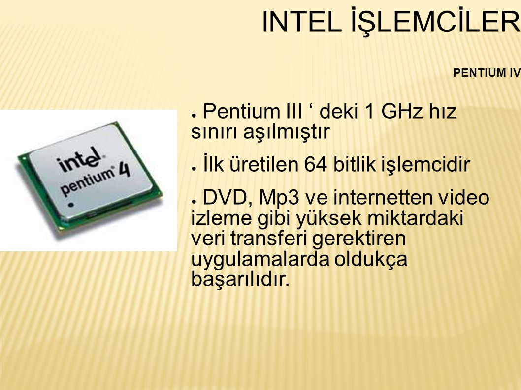 INTEL İŞLEMCİLER Pentium III ' deki 1 GHz hız sınırı aşılmıştır