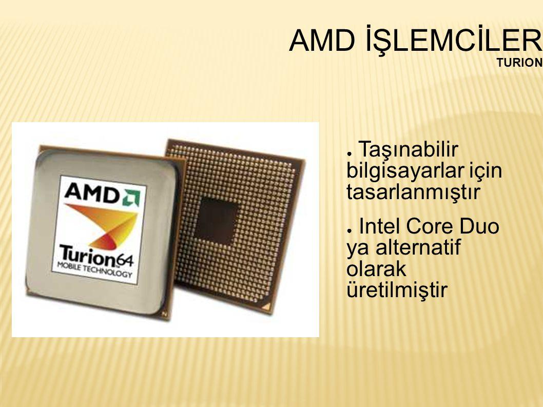 AMD İŞLEMCİLER Taşınabilir bilgisayarlar için tasarlanmıştır