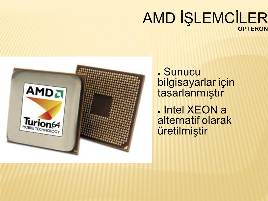 AMD İŞLEMCİLER Sunucu bilgisayarlar için tasarlanmıştır