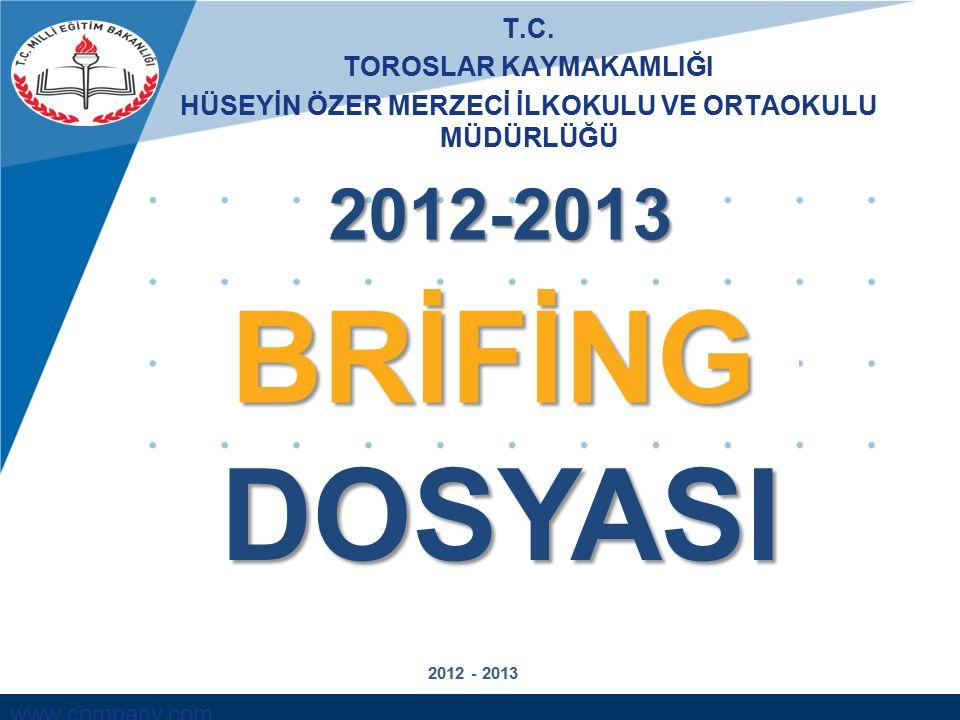 BRİFİNG DOSYASI 2012-2013 T.C. TOROSLAR KAYMAKAMLIĞI