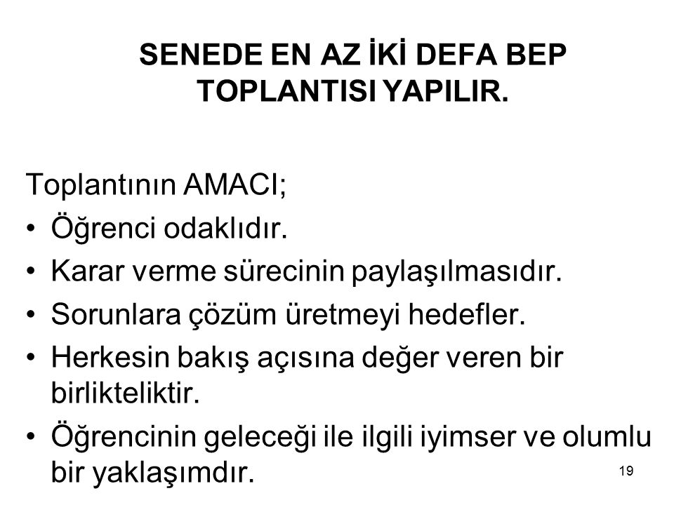 SENEDE EN AZ İKİ DEFA BEP TOPLANTISI YAPILIR.
