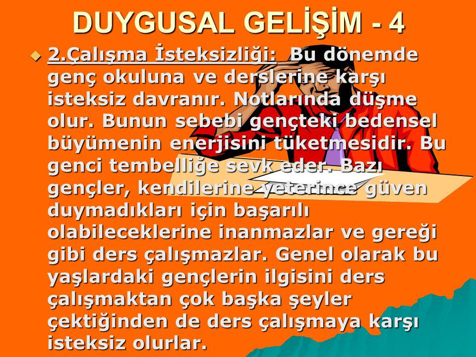 DUYGUSAL GELİŞİM - 4