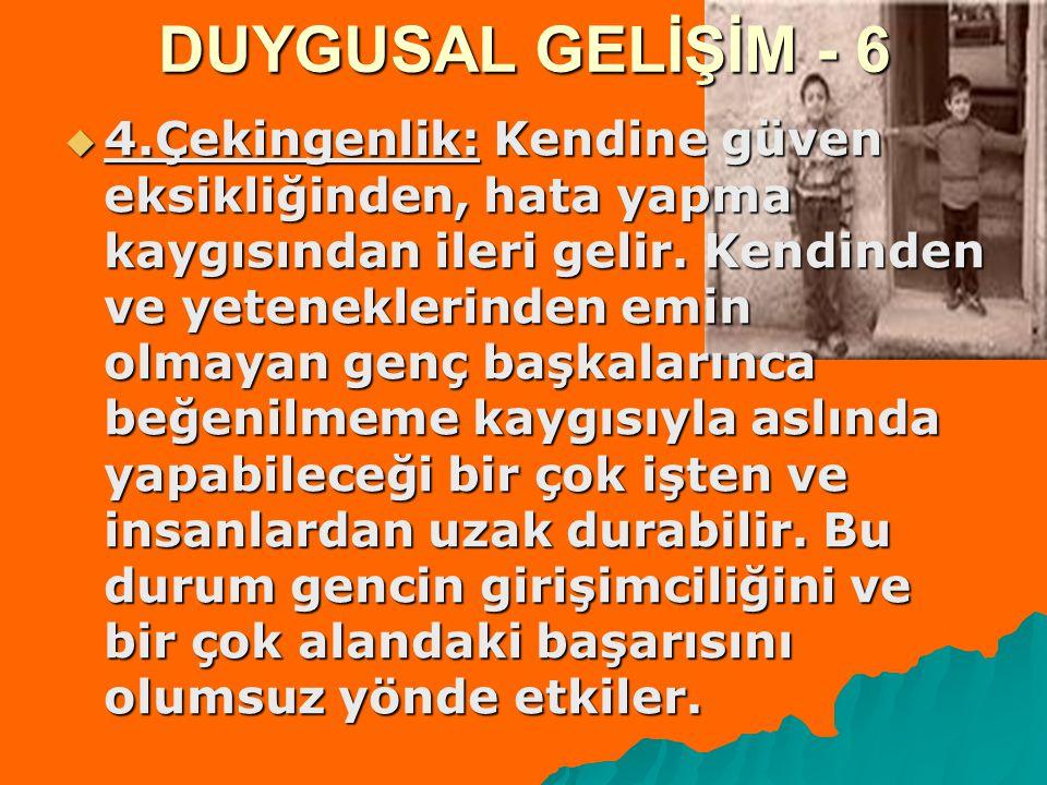 DUYGUSAL GELİŞİM - 6