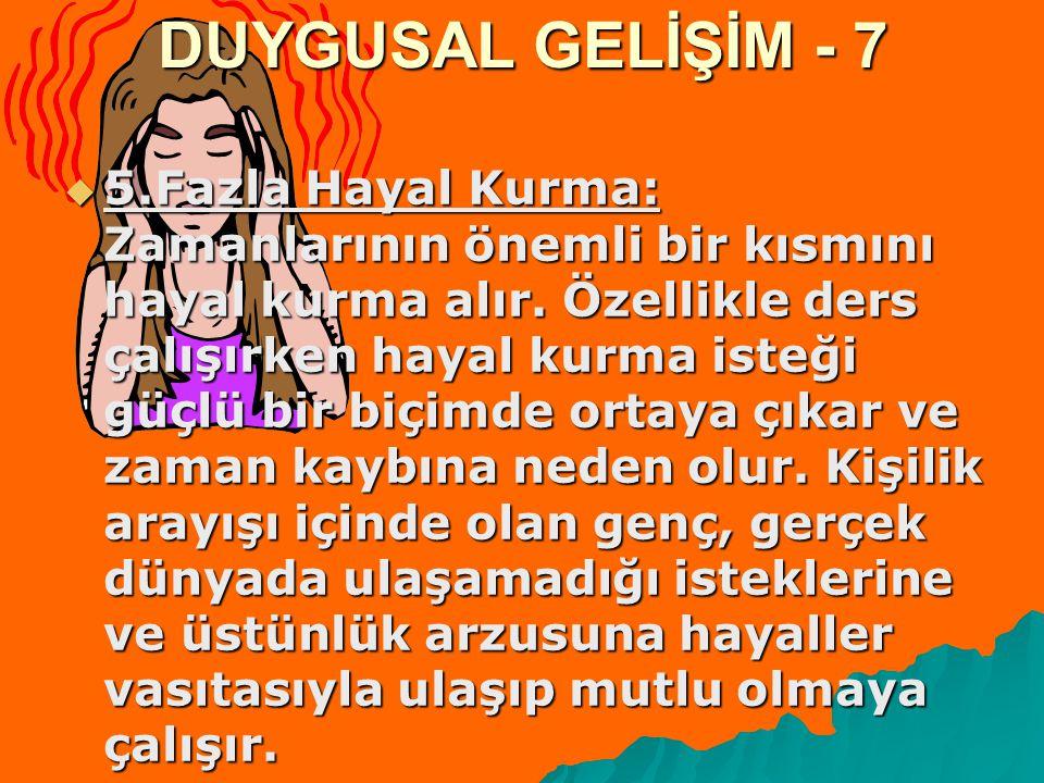DUYGUSAL GELİŞİM - 7