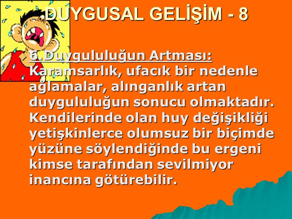 DUYGUSAL GELİŞİM - 8