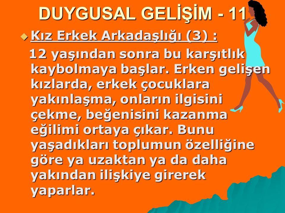 DUYGUSAL GELİŞİM - 11 Kız Erkek Arkadaşlığı (3) :
