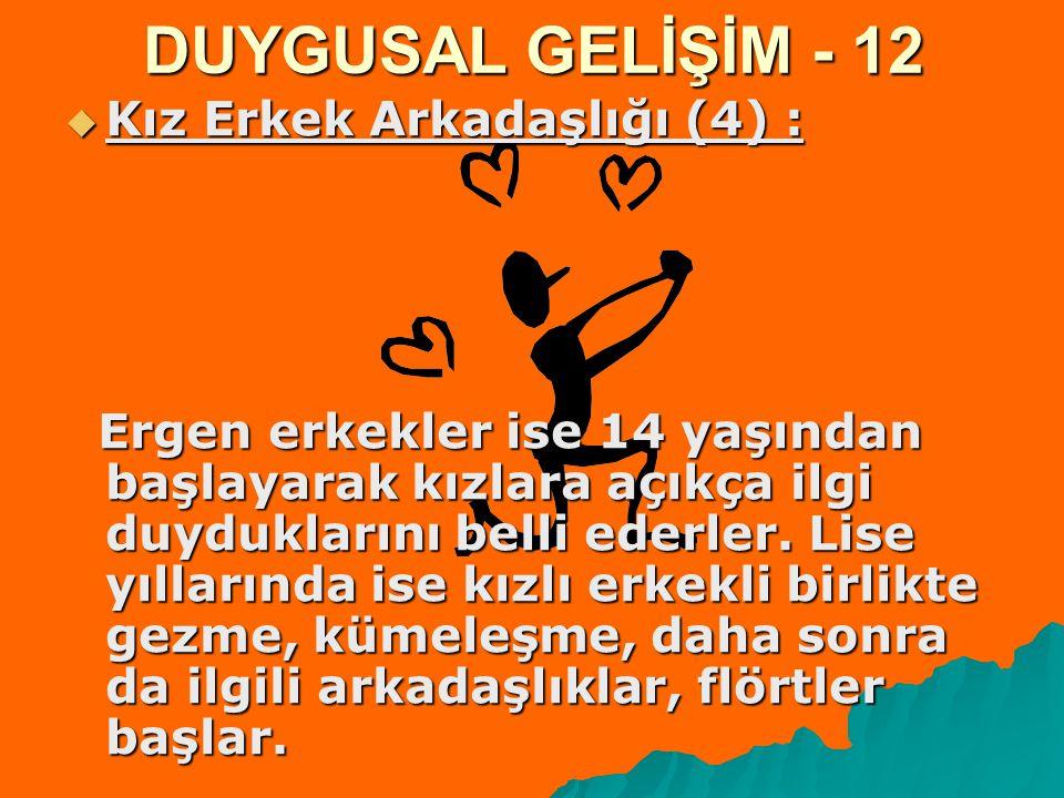 DUYGUSAL GELİŞİM - 12 Kız Erkek Arkadaşlığı (4) :