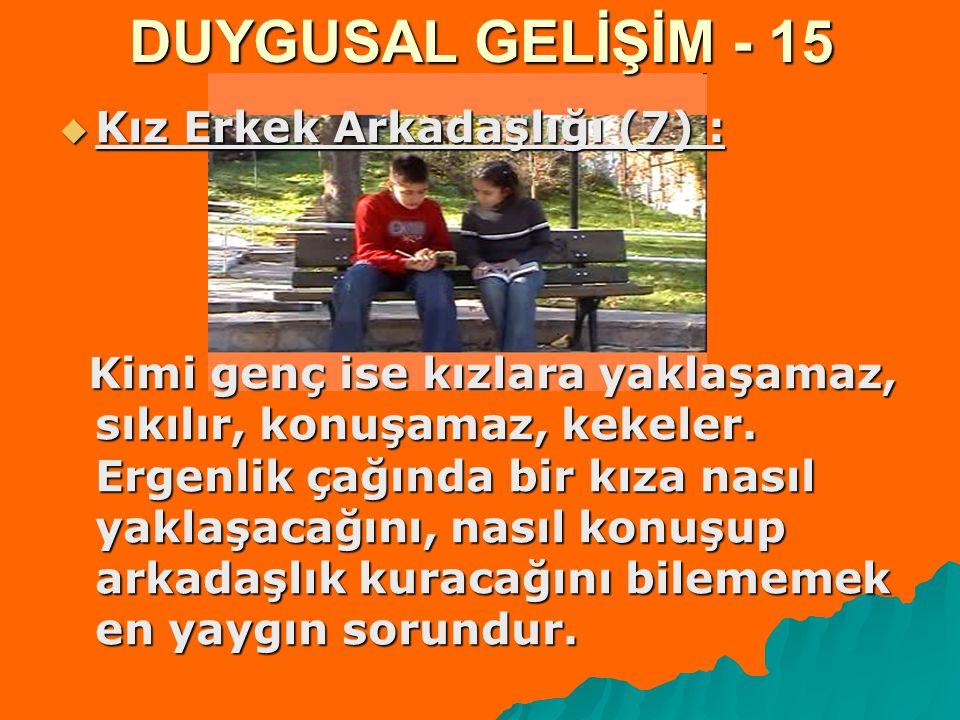 DUYGUSAL GELİŞİM - 15 Kız Erkek Arkadaşlığı (7) :