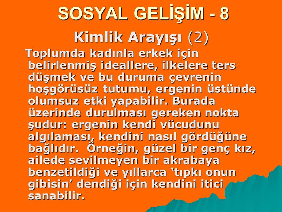 SOSYAL GELİŞİM - 8 Kimlik Arayışı (2)