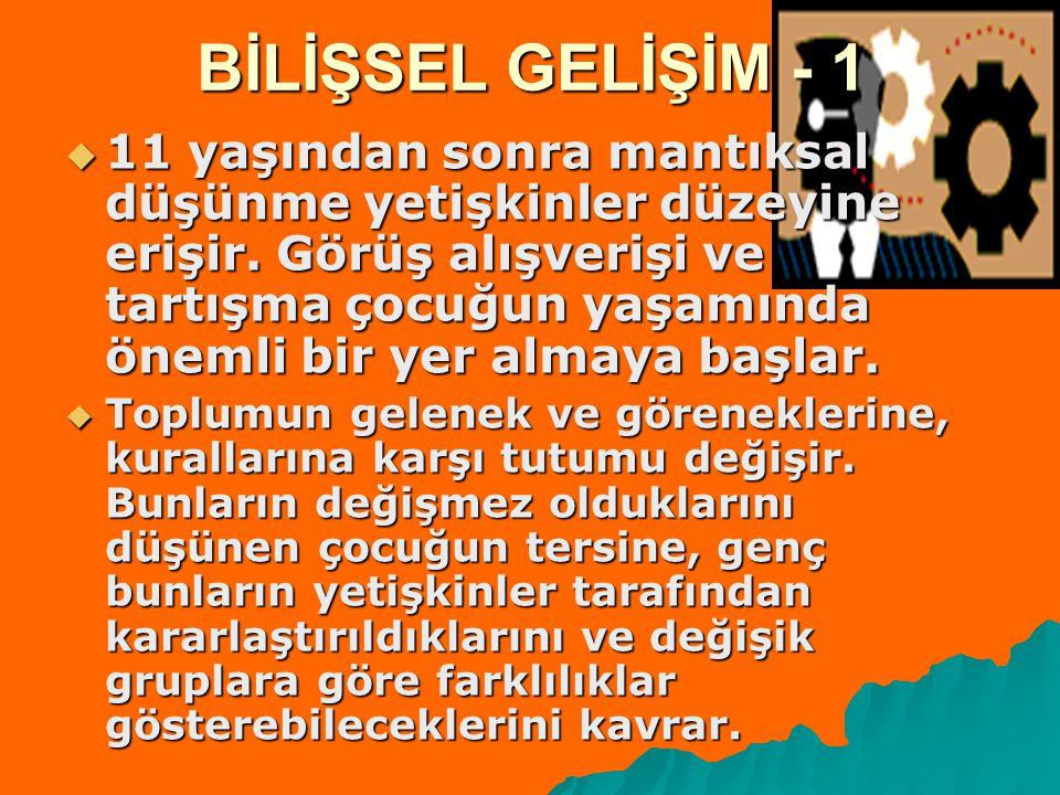 BİLİŞSEL GELİŞİM - 1