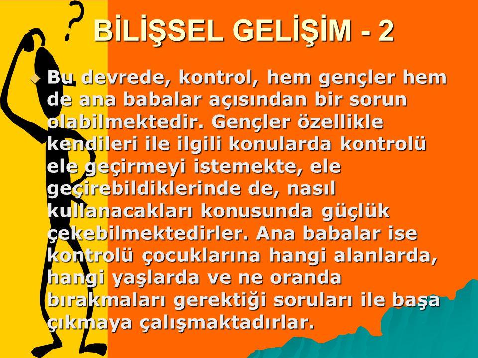 BİLİŞSEL GELİŞİM - 2