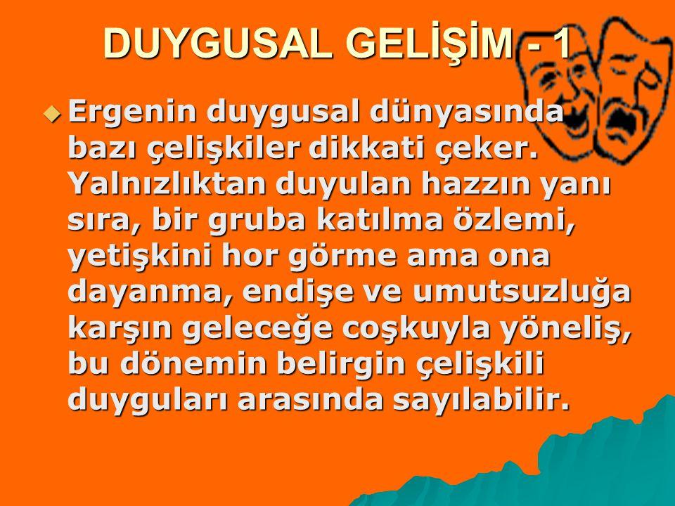 DUYGUSAL GELİŞİM - 1