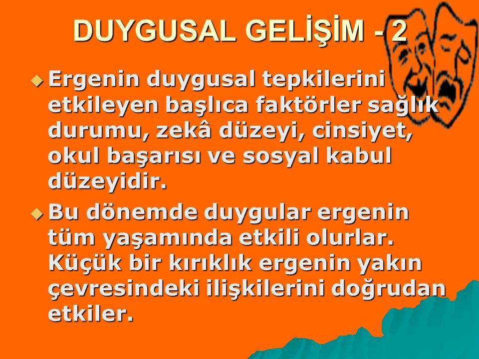 DUYGUSAL GELİŞİM - 2