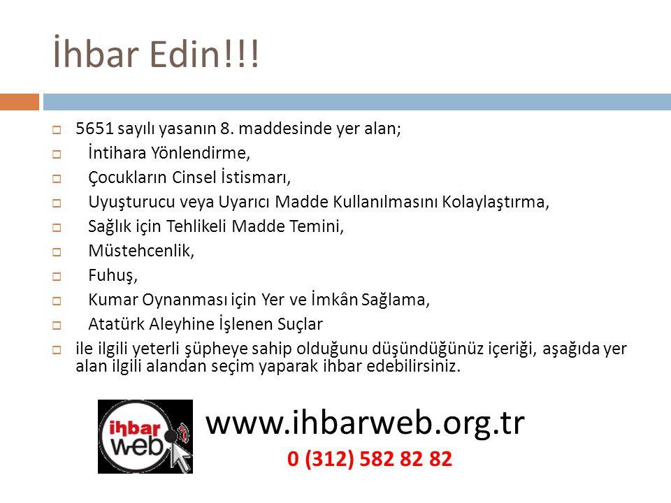 İhbar Edin!!! www.ihbarweb.org.tr 0 (312) 582 82 82