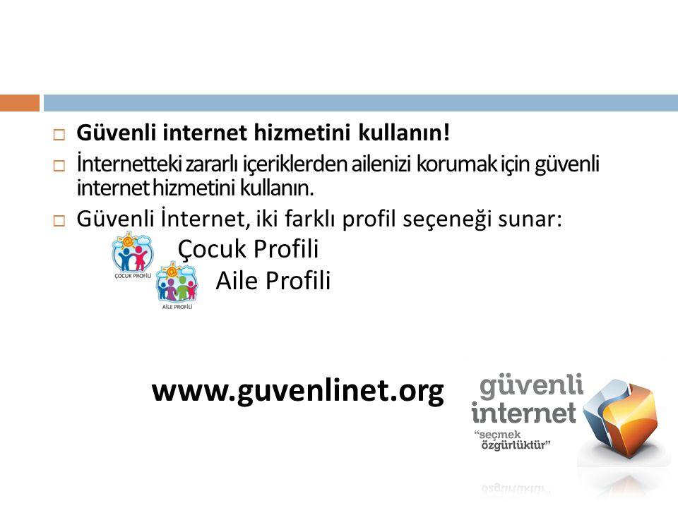 www.guvenlinet.org Çocuk Profili Aile Profili