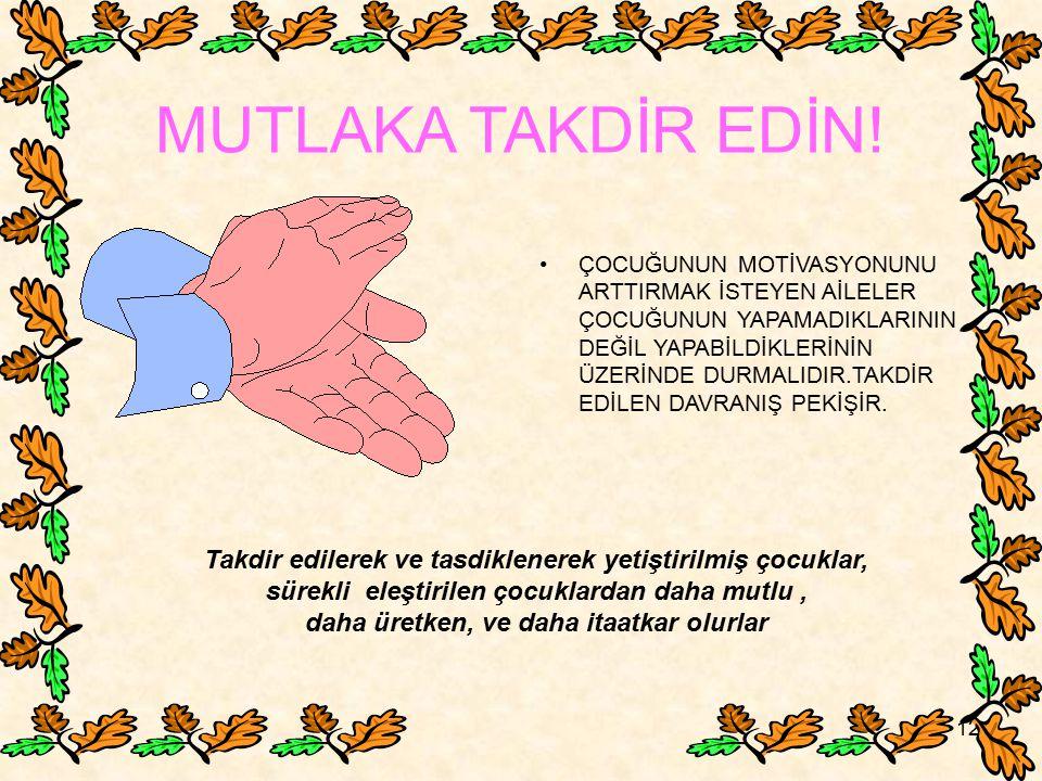 MUTLAKA TAKDİR EDİN!