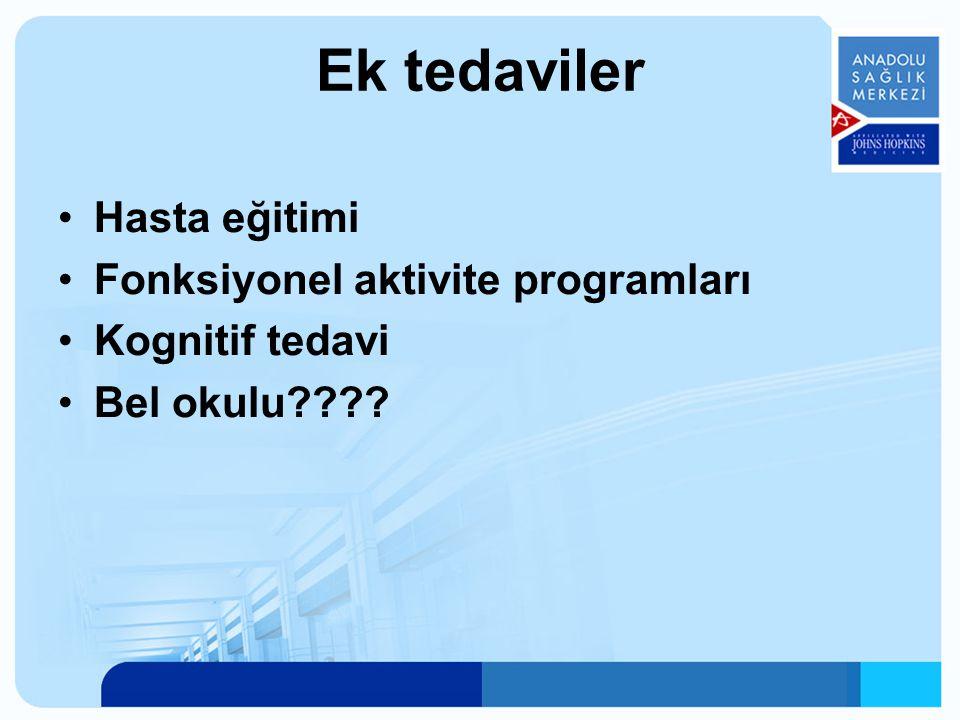 Ek tedaviler Hasta eğitimi Fonksiyonel aktivite programları