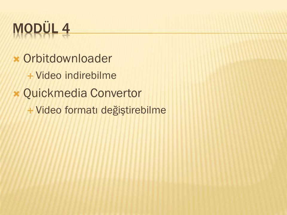 Modül 4 Orbitdownloader Quickmedia Convertor Video indirebilme
