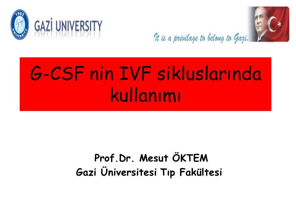 G-CSF nin IVF sikluslarında kullanımı
