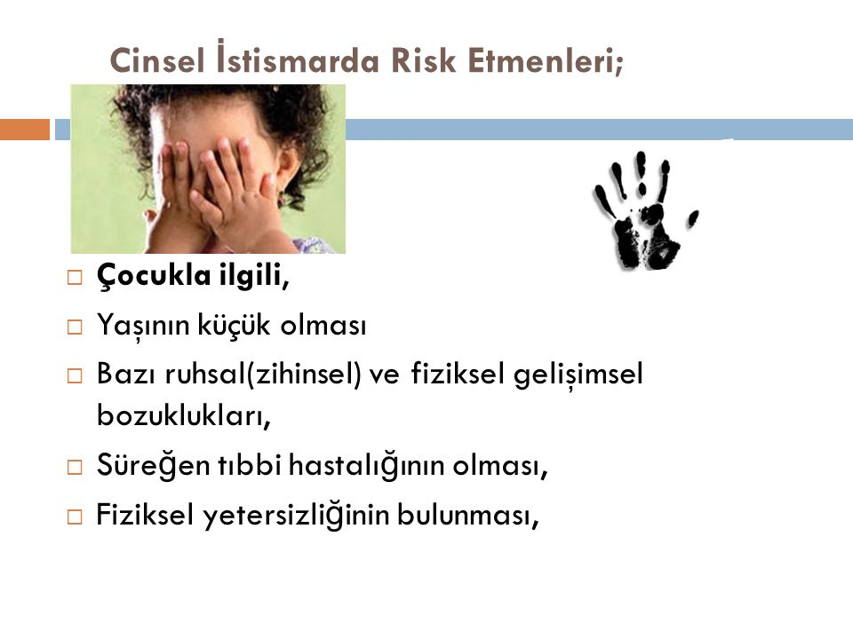 Cinsel İstismarda Risk Etmenleri;