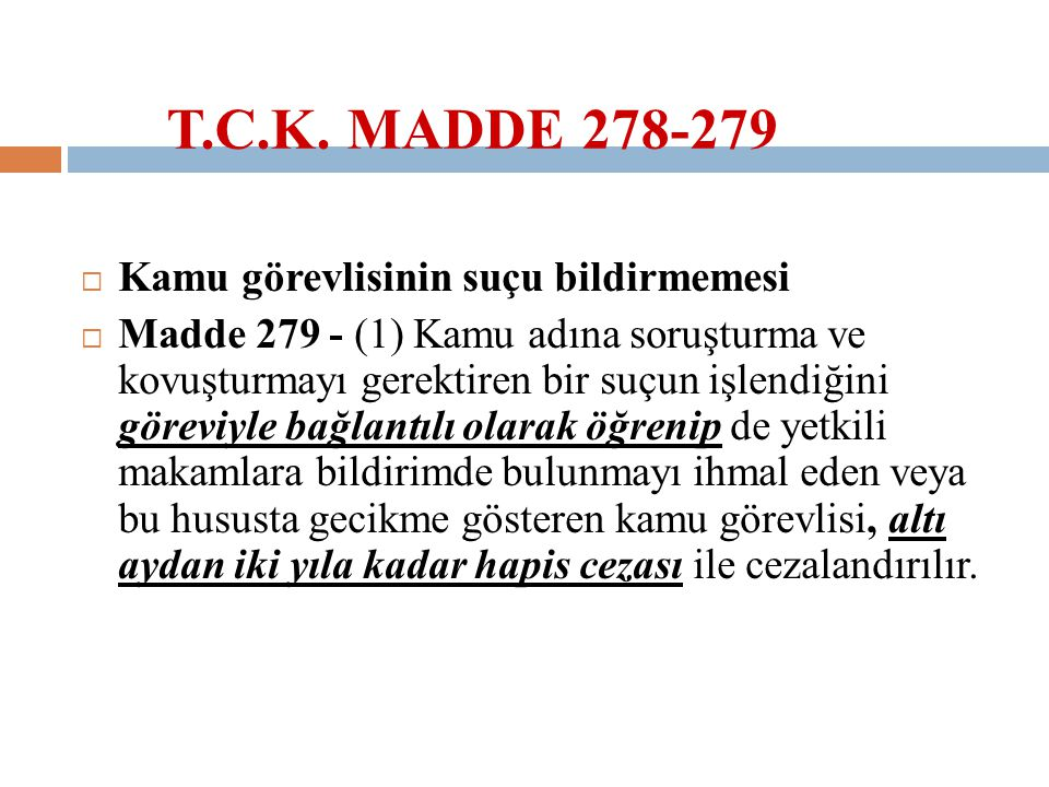 T.C.K. MADDE 278-279 Kamu görevlisinin suçu bildirmemesi