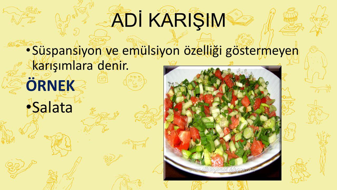 ADİ KARIŞIM ÖRNEK Salata